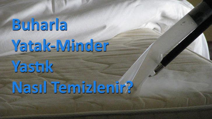 Buharla Yatak-Minder-Yastık Nasıl Temizlenir?